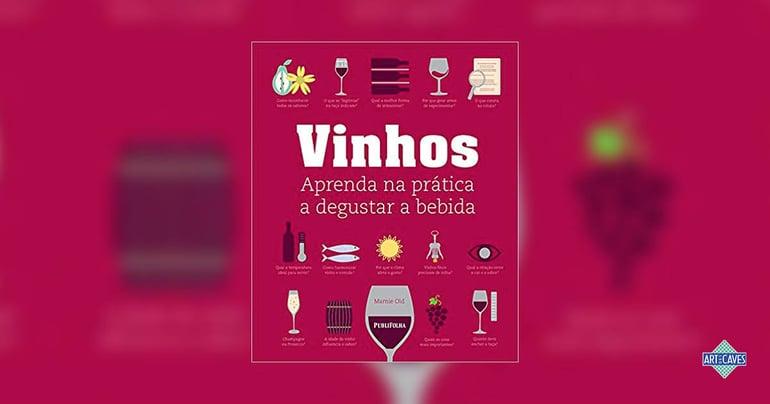 Vinhos - Aprenda na prática a degustar a bebida