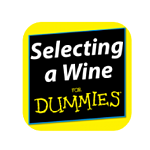 SELECTING A WINE – FOR DUMMIES