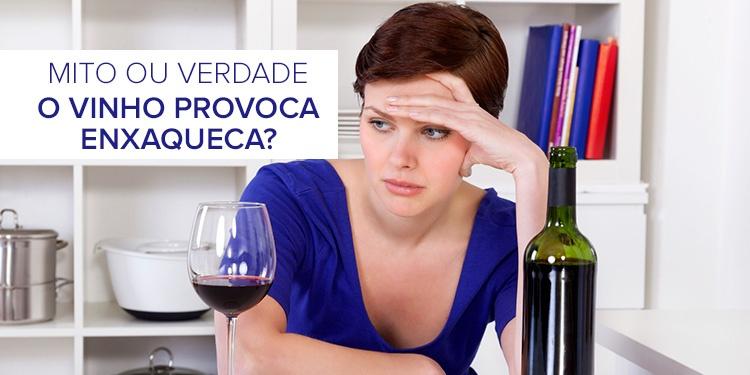 Mito ou verdade: o vinho provoca enxaqueca?
