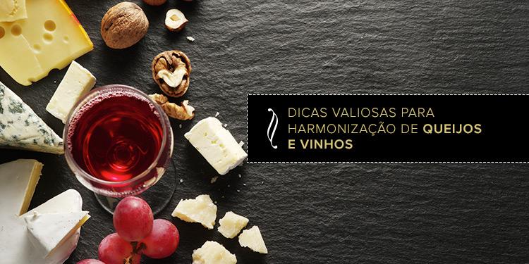 Dicas valiosas para harmonização de queijos e vinhos
